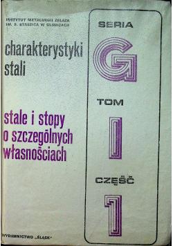 Charakterystyki stali Stale i stopy o szczególnych własnościach Tom I Cz I