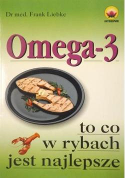 Omega 3  to co w rybach jest najlepsze