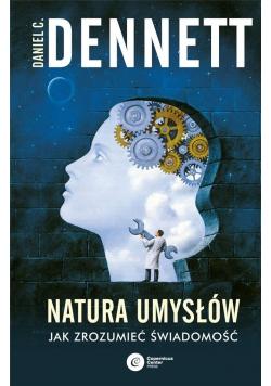 Natura umysłów. Jak zrozumiec świadomość