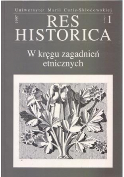 Res Historica W kręgu zagadnień etnicznych