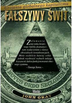 Fałszywy świt Urojenia globalnego kapitalizmu