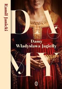 Damy Władysława Jagiełły