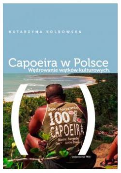 Capoeira w Polsce Wędrowanie wątków kulturowych