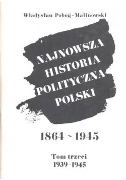 Najnowsza Historia Polityczna Polski 1864 do 1945 Tom 3