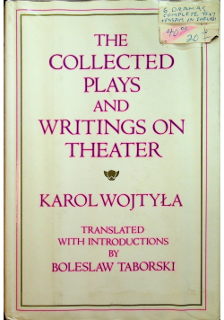 Thge collected plays and writings on theater