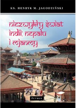 Niezwykły świat Indii Nepalu i Mjanmy