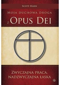 Moja duchowa droga z Opus Dei Zwyczajna praca Nadzwyczajna łaska