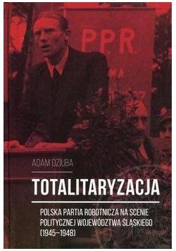 Totalitaryzacja - Polska Partia Robotnicza...