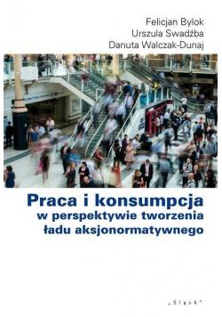 Praca i konsumpcja w perspektywie tworzenia...