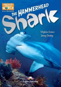 The Hammerhead Shark. Reader Level B1 + DigiBook