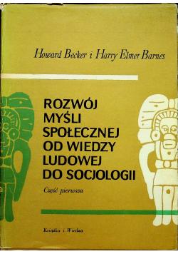 Rozwój myśli społecznej od wiedzy ludowej do socjologii Część 1
