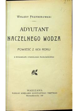 Adyutant naczelnego wodza 1907 r.