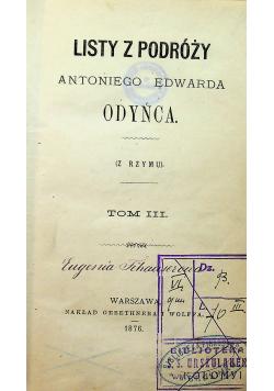 Listy z podróży Antoniego Edwarda Odyńca Tom III 1876r