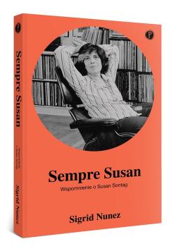 Sempre Susan Wspomnienie o Susan Sontag