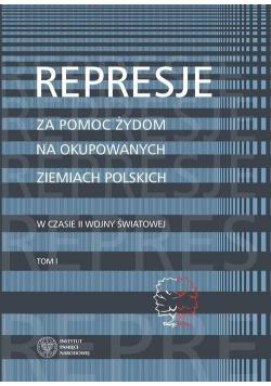 Represje za pomoc Żydom na okupowanych.. T.1