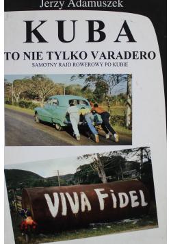 Kuba to nie tylko Varadero + Autograf Adamuszek