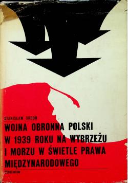 Wojna obronna Polski w 1939 roku na wybrzeżu i morzu w świetle prawa międzynarodowego