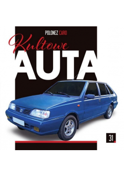Kultowe Auta T.31 Polonez Caro