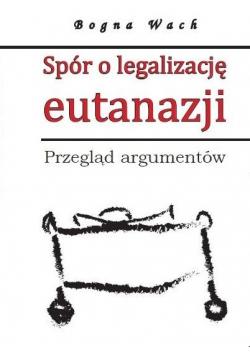 Spór o legalizację eutanazji