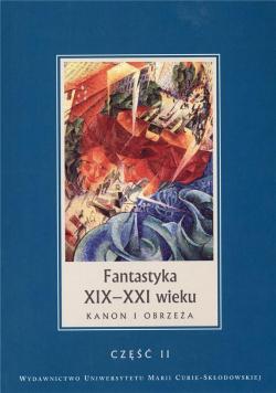 Fantastyka XIX-XXI wieku cz.2 Kanon i obrzeża