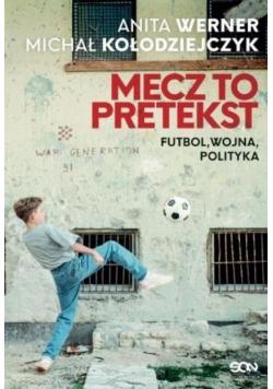 Mecz to pretekst Futbol wojna polityka