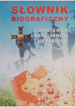 Słownik biograficzny Żołnierzy Batalionów Chłopskich Tom V