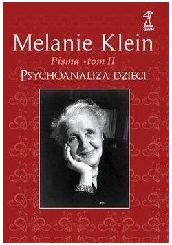 Psychoanaliza dzieci Pisma T.2