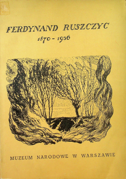 Ferdynand Ruszczyc 1870 - 1936 Pamiętnik wystawy