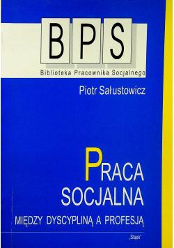 Praca socjalna między dyscypliną a profesją