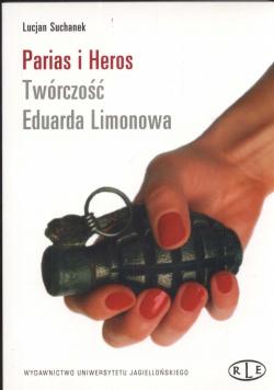 Parias i Heros Twórczość Eduarda Limonowa