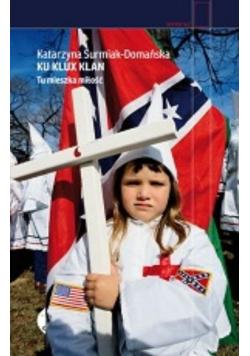 Ku Klux Klan. Tu mieszka miłość wyd.2