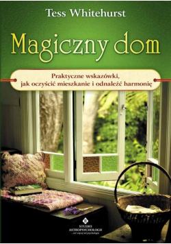 Magiczny dom. Praktyczne wskazówki, jak... w.2