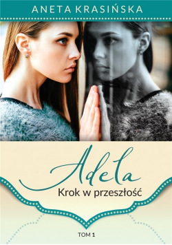 Adela T.1 Krok w przeszłość