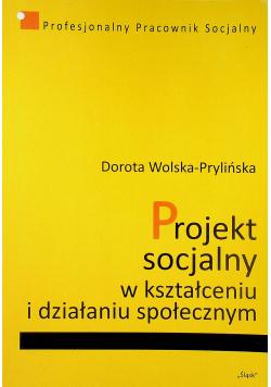 Projekt socjalny w kształceniu i działaniu społecznym