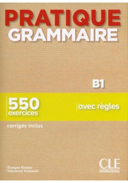 Pratique Grammaire Niveau B1 + corriges