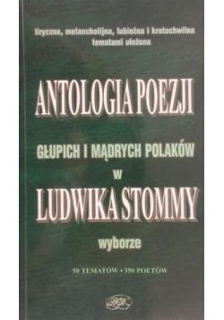 Antologia poezji głupich i mądrych Polaków w Ludwika Stommy wyborze