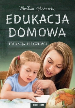 Edukacja domowa Edukacja przyszłości