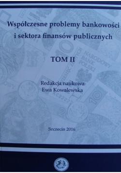 Współczesne problemy bankowości i sektora finansów publicznych Tom 2