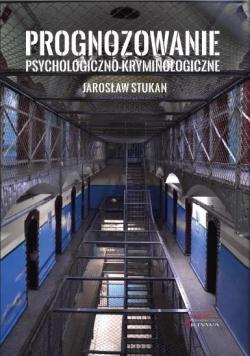 Prognozowanie psychologiczno-kryminologiczne