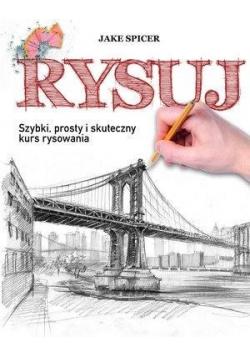 Rysuj Szybki prosty i skuteczny kurs rysowania