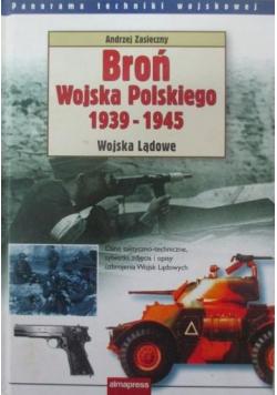 Broń Wojska Polskiego 1939 - 1945 Wojska Lądowe