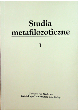 Studia metafilozoficzne Tom I