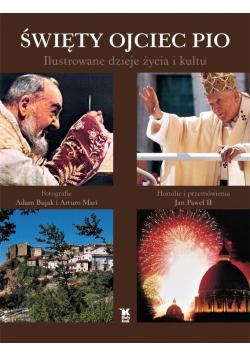 Święty ojciec Pio Ilustrowane dzieje życia i kultu