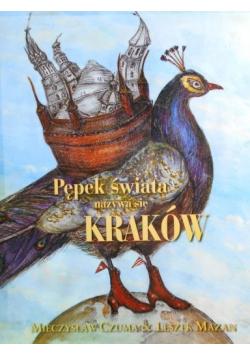 Pępek świata nazywa się Kraków