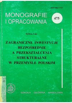 Zagranicze inwestycje bezpośrednie a przekształcenia strukturalne w przemyśle polskim
