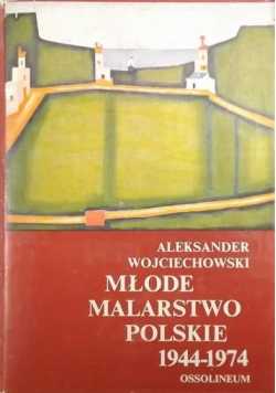 Młode malarstwo Polskie 1944  1974