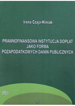 Prawnofinansowa Instytucja Dopłat jako farma Pozapodatkowych danin publicznych