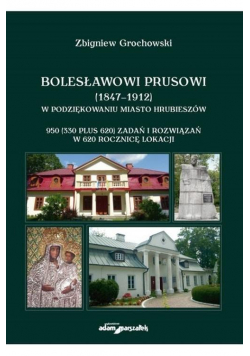Bolesławowi Prusowi (1847-1912)