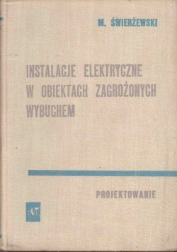 Instalacje elektryczne w obiektach zagrożonych wybuchem projektowanie