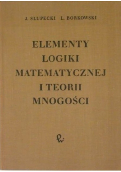 Elementy logiki matematycznej i teorii mnogości